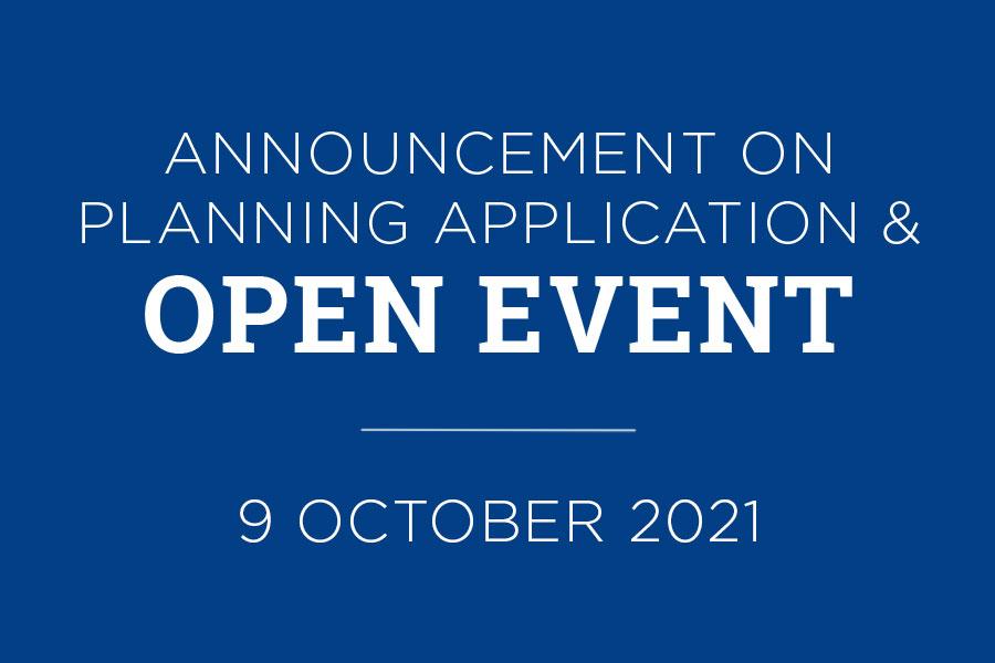 Open Evemt - ANNOUNCEMENT ON PLANNING APPLICATION & OPEN EVENT